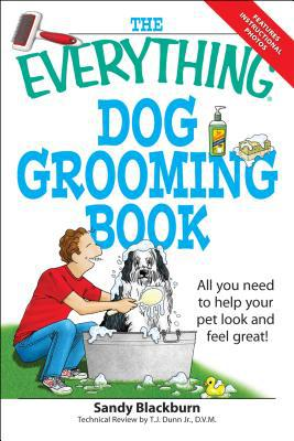 The Everything Dog Grooming Book: All you need to help your pet look and feel great! (Everything Series) book written by Blackburn, Sandy