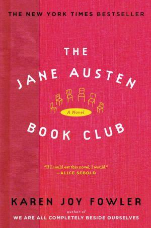 The Jane Austen Book Club book written by Karen Joy Fowler