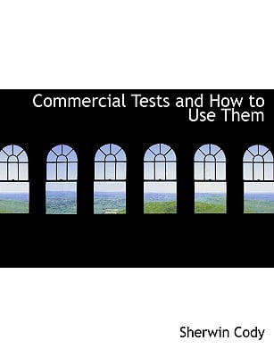 Commercial Tests and How to Use Them book written by Cody, Sherwin
