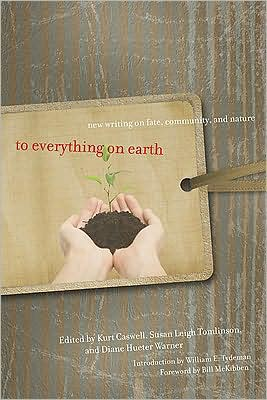 To Everything on Earth: New Writing on Fate, Community, and Nature written by Kurt Caswell
