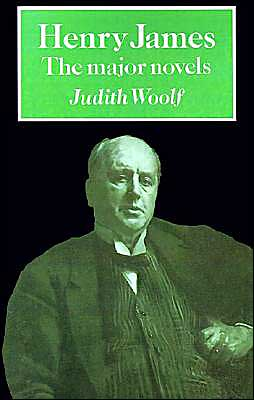 Henry James: The Major Novels book written by Judith Woolf