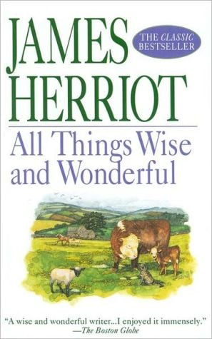 All Things Wise and Wonderful book written by James Herriot
