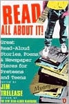 Read All about It!: Great Read-Aloud Stories, Poems, and Newspaper Pieces for Preteens and Teens written by Jim Trelease