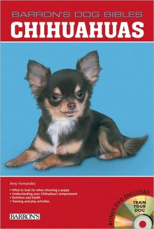 Chihuahuas (Barron's Dog Bibles Series) written by Amy Fernandez