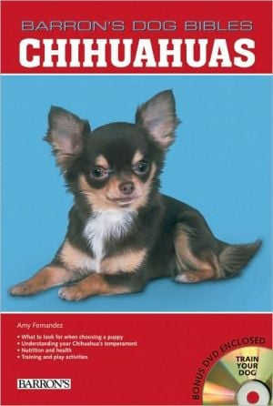 Chihuahuas (Barron's Dog Bibles Series) book written by Amy Fernandez