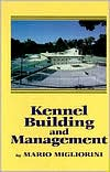 Kennel Building and Management written by Mario Migliorini