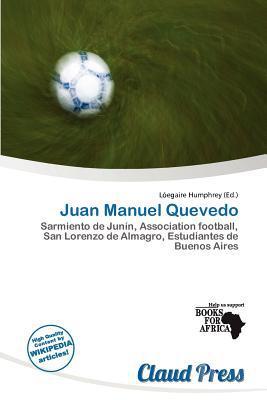 Juan Manuel Quevedo written by L. Egaire Humphrey
