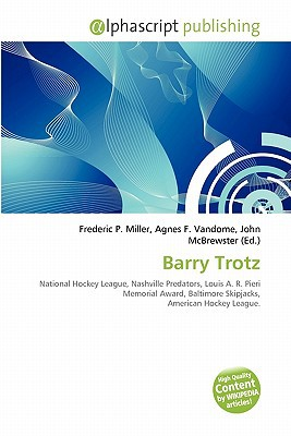 Barry Trotz written by Miller, Frederic P. , Vandome, Agnes F. , McBrewster, John