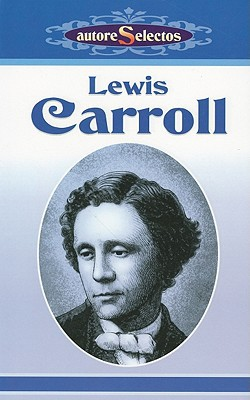 Lewis Carroll written by Lewis Carroll