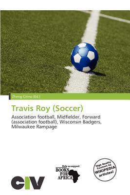 Travis Roy (Soccer) written by Zheng Cirino