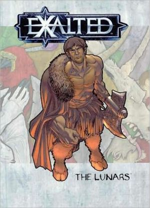 Exalted: The Lunars book written by White Wolf