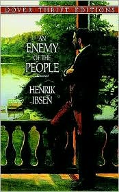 An Enemy of the People book written by Henrik Ibsen