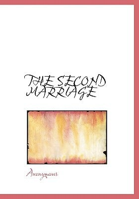 The Second Marriage book written by Anonymous