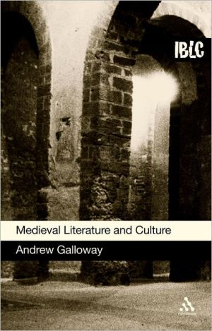Medieval Literature and Culture: A Student Guide book written by Andrew Galloway