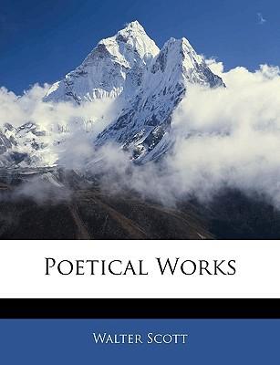 Poetical Works book written by Scott, Walter