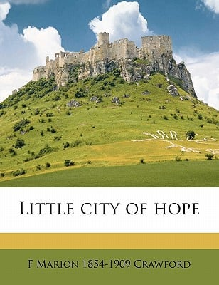 Little City of Hope written by Crawford, F. Marion 1854
