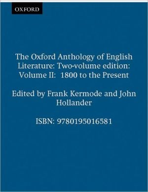 The Oxford Anthology of English Literature, Volume II: 1800 to the Present written by Frank Kermode