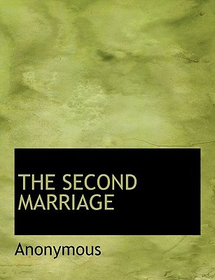 The Second Marriage written by Anonymous