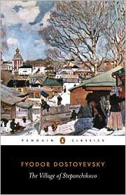 The Village of Stepanchikovo and Its Inhabitants book written by Fyodor Dostoyevsky