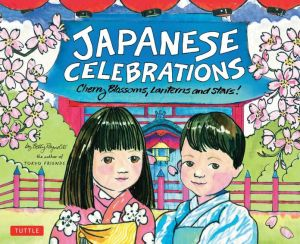 Japanese Celebrations: Cherry Blossons, Lanterns and Stars! book written by Betty Reynolds