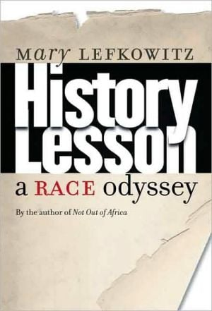 History Lesson: A Race Odyssey book written by Mary Lefkowitz