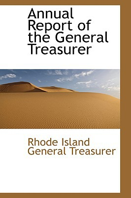 Annual Report of the General Treasurer written by Island General Treasurer, Rhode