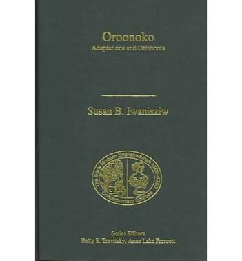 Oroonoko book written by Susan B Iwanisziw