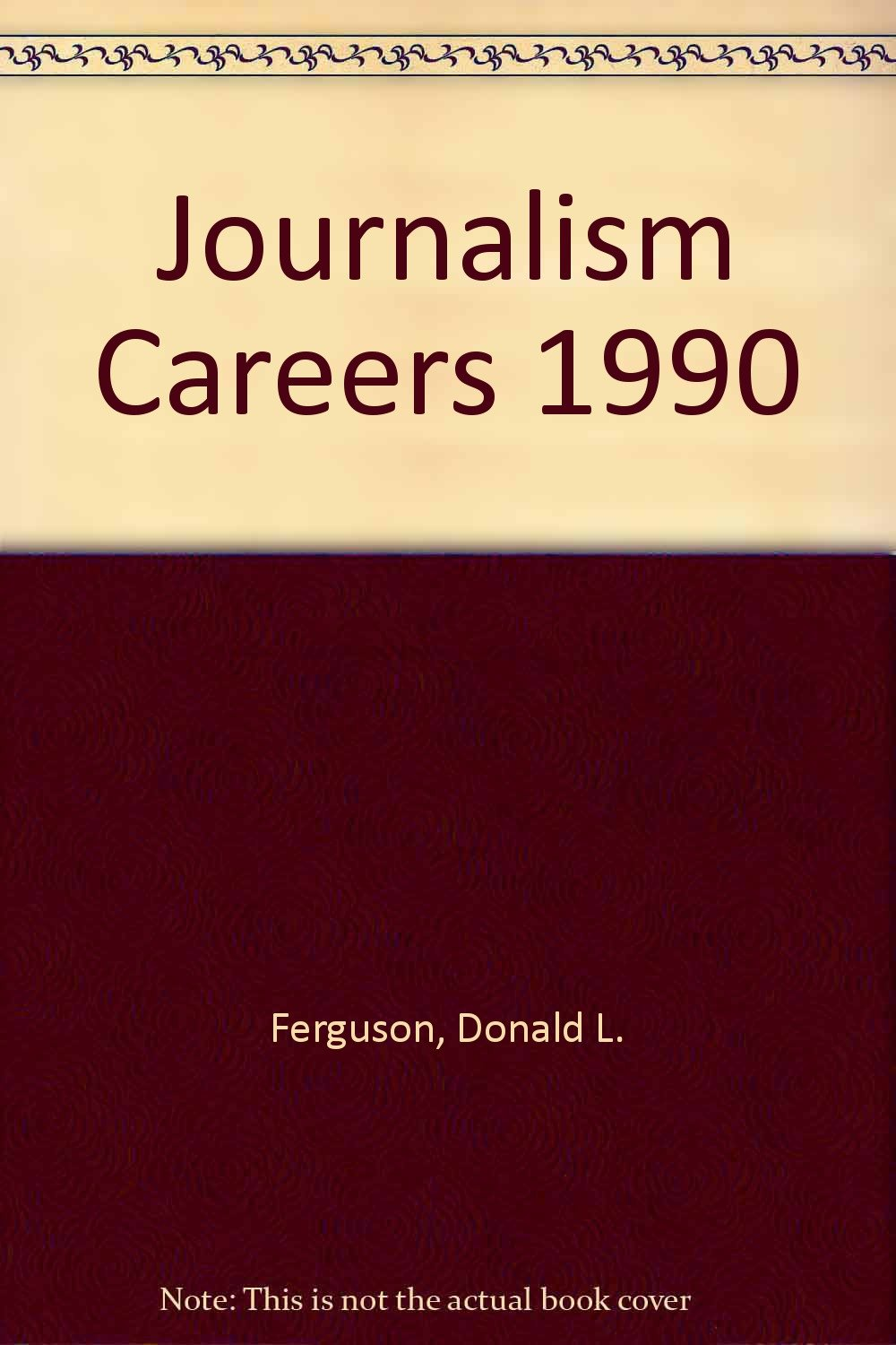 Opportunities in journalism careers book written by Morley Safer