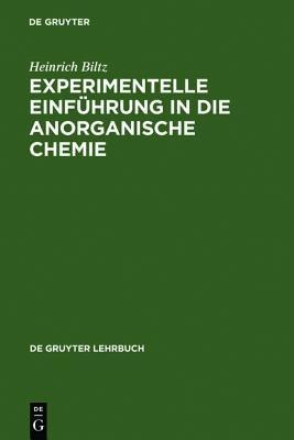 Experimentelle Einfa1/4hrung in Die Anorganische Chemie written by Biltz, Heinrich