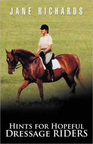 Hints for Hopeful Dressage Riders book written by Jane Richards