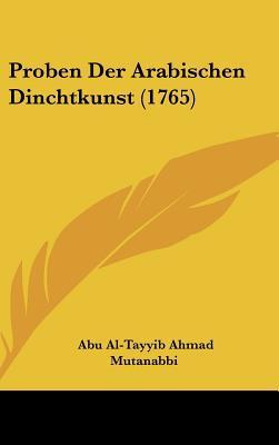 Proben Der Arabischen Dinchtkunst (1765) written by Mutanabbi, Abu Al-Tayyib Ahmad