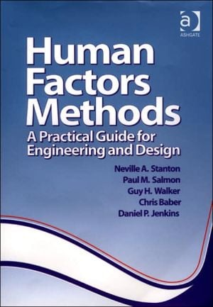Human Factors Methods: A Practical Guide for Engineering and Design book written by Neville Stanton