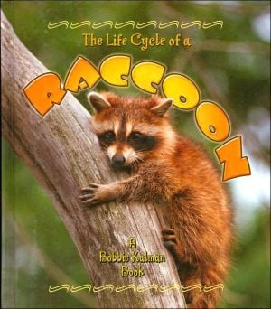 Life Cycle of a Raccoon (Life Cycle Series) book written by John Crossingham