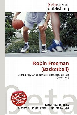 Robin Freeman (Basketball) written by Lambert M. Surhone
