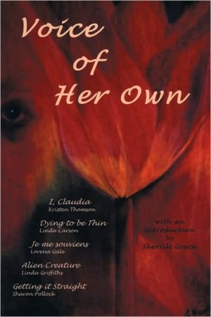 A Voice of Her Own: Three Long Monologues book written by Sherrill Grace