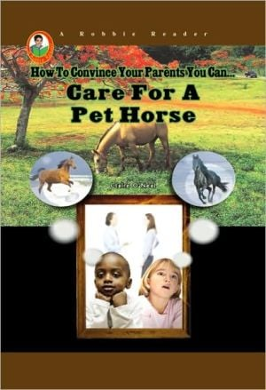 Care for a Pet Horse book written by Claire O'Neal