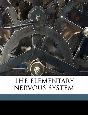 The Elementary Nervous System book written by Parker, George Howard