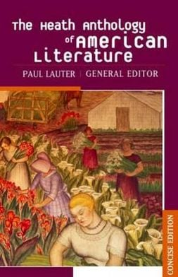 The Heath Anthology of American Literature, Concise Edition book written by Paul Lauter