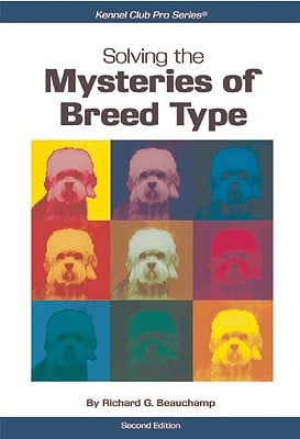 Solving the Mysteries of Breed Type written by Richard G. Beauchamp