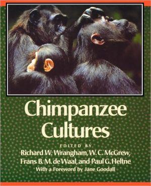 Chimpanzee Cultures book written by Richard W. Wrangham
