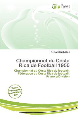 Championnat Du Costa Rica de Football 1950 written by Nethanel Willy
