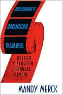 Hollywood's American Tragedies book written by M. Merck
