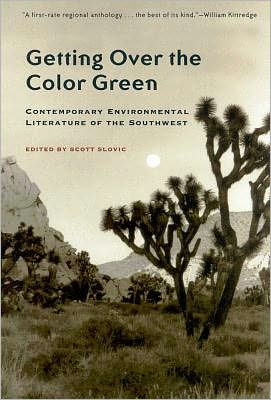 Getting over the Color Green: Contemporary Environmental Literature of the Southwest written by Scott Slovic