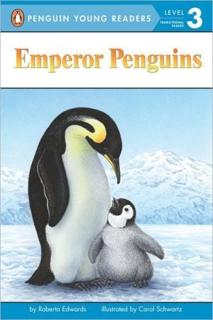 Emperor Penguins (All Aboard Science Reader Series: Station Stop 2) book written by Roberta Edwards