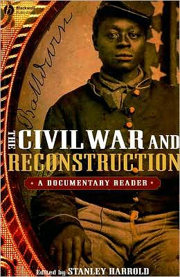 The Civil War and Reconstruction: A Documentary Reader book written by Stanley Harrold
