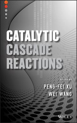 Catalytic Cascade Reactions written by Peng-Fei Xu