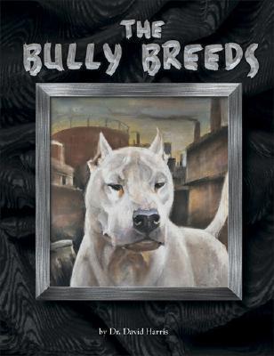 Bully Breeds book written by David Harris