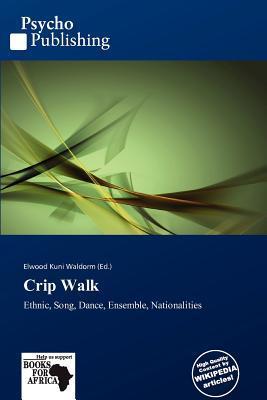 Crip Walk written by Elwood Kuni Waldorm