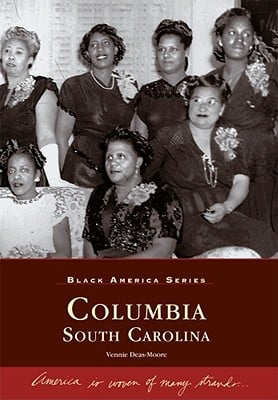 Columbia: South Carolina (Black America) written by Vennie Deas-Moore
