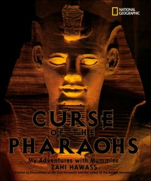 Curse of the Pharaohs: My Adventures with Mummies book written by Zahi Hawass